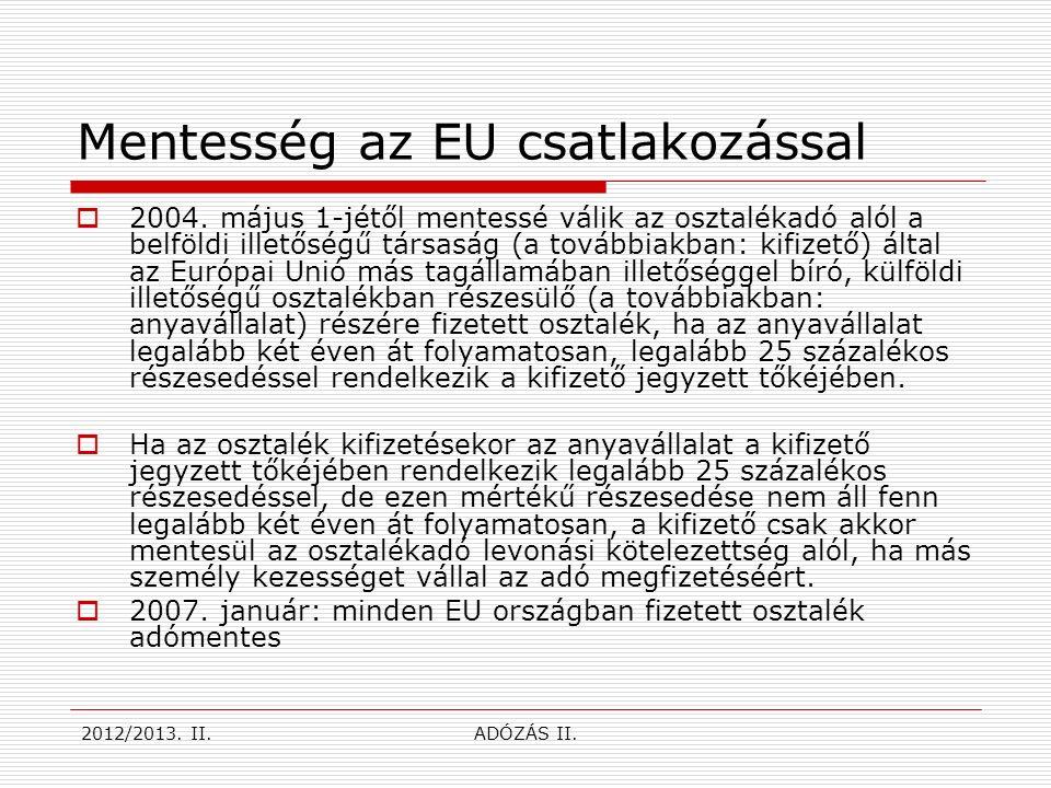 Mentesség az EU csatlakozással  2004.