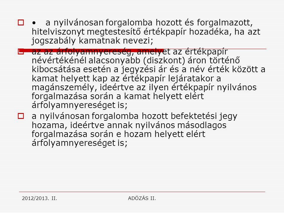  Ha a belföldi vagy külföldi illetőségű személyek - akár természetes személyek, akár nem - osztalékból származó jövedelmet szereznek Magyarországon, akkor az adókötelezettséget a két érintett ország közötti, kettős adóztatás elkerüléséről szóló egyezmény alapján kell megvizsgálni.