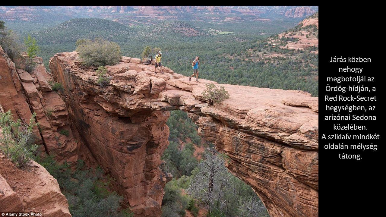 Járás közben nehogy megbotoljál az Ördög-hídján, a Red Rock-Secret hegységben, az arizónai Sedona közelében.