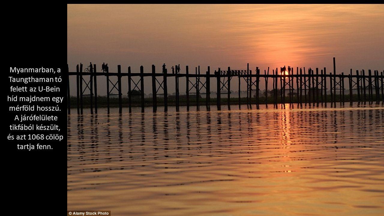 Myanmarban, a Taungthaman tó felett az U-Bein híd majdnem egy mérföld hosszú.