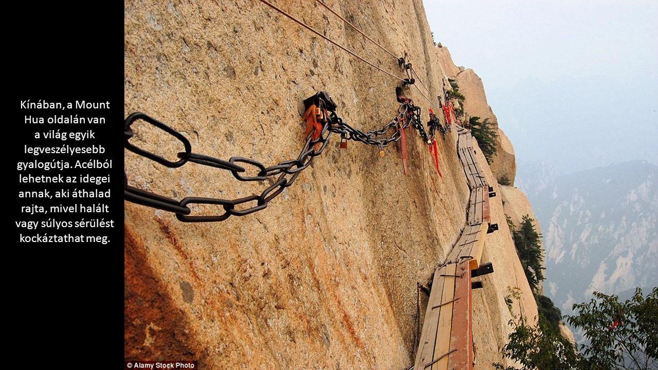 Kínában, a Mount Hua oldalán van a világ egyik legveszélyesebb gyalogútja.