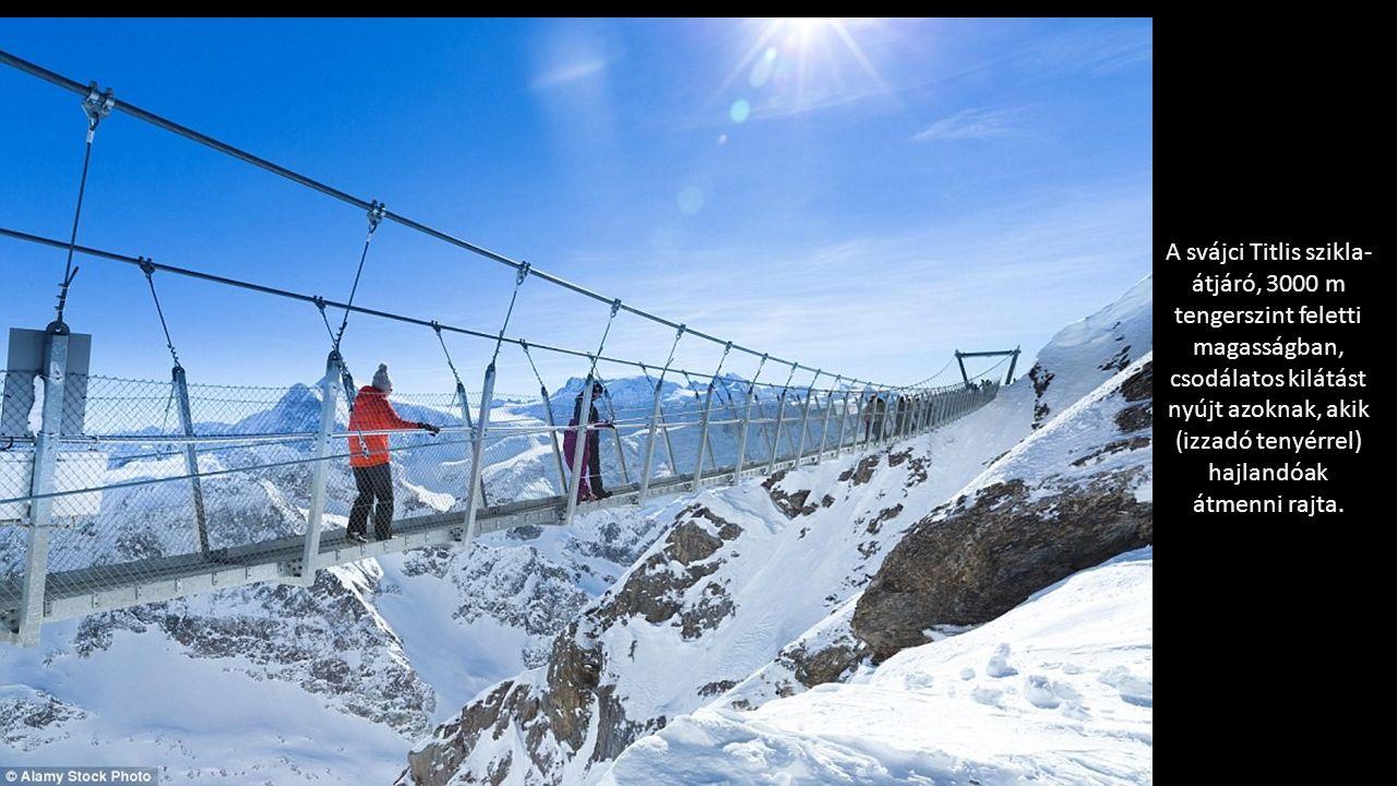 A svájci Titlis szikla- átjáró, 3000 m tengerszint feletti magasságban, csodálatos kilátást nyújt azoknak, akik (izzadó tenyérrel) hajlandóak átmenni rajta.