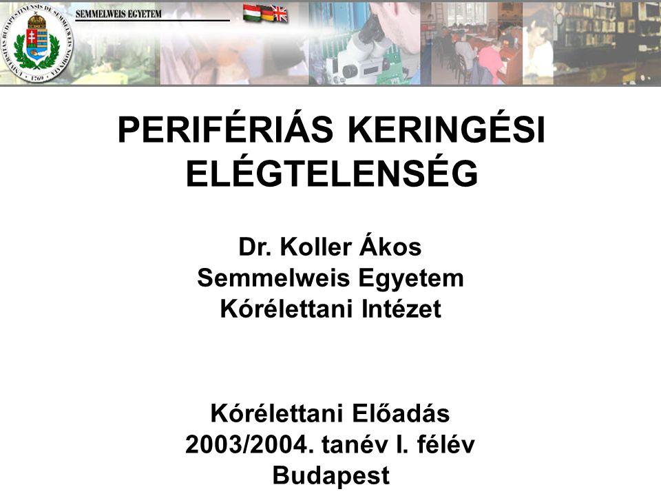 PERIFÉRIÁS KERINGÉSI ELÉGTELENSÉG Dr.