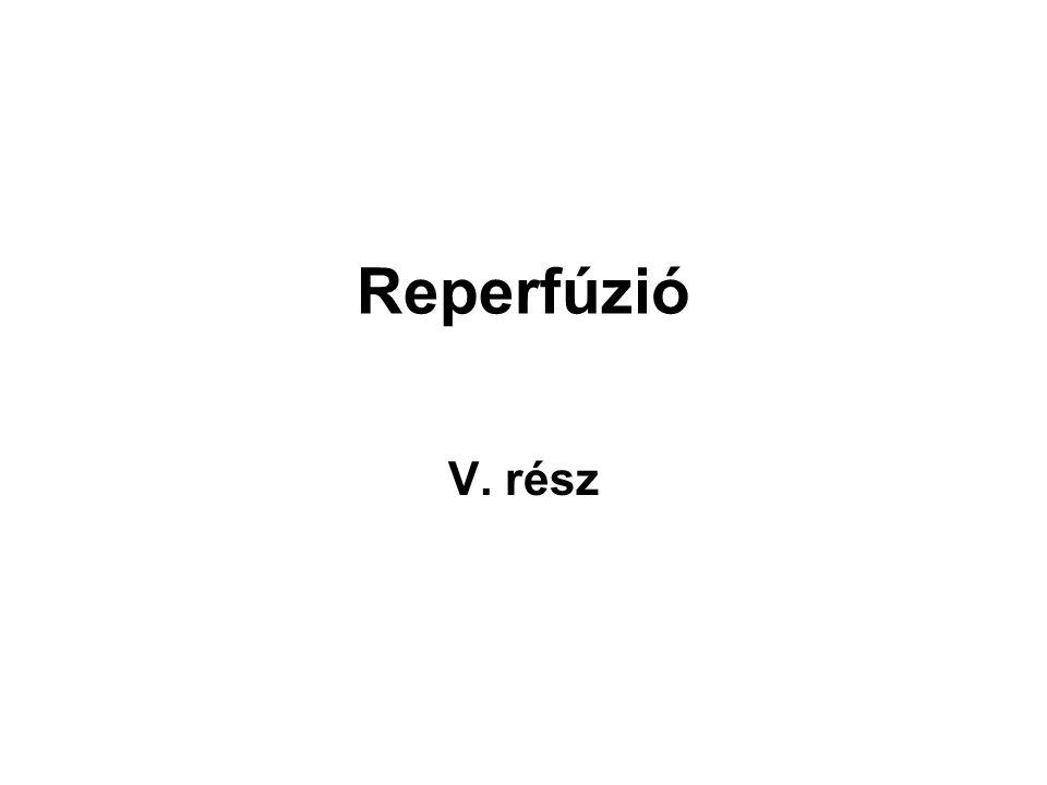 Reperfúzió V. rész