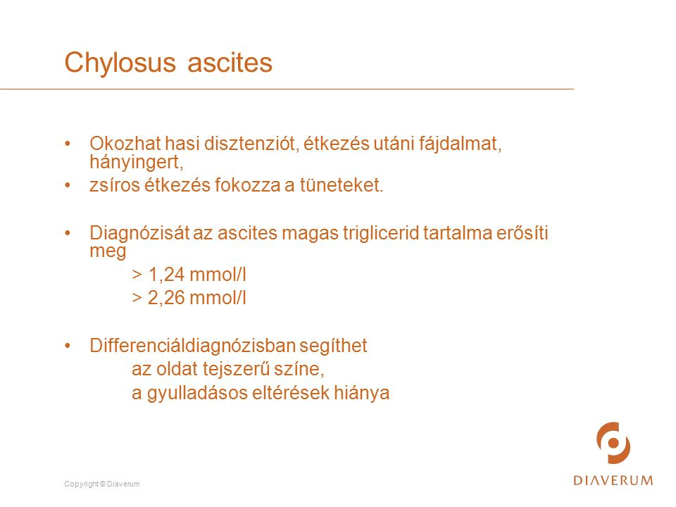 Copyright © Diaverum Okozhat hasi disztenziót, étkezés utáni fájdalmat, hányingert, zsíros étkezés fokozza a tüneteket. Diagnózisát az ascites magas t