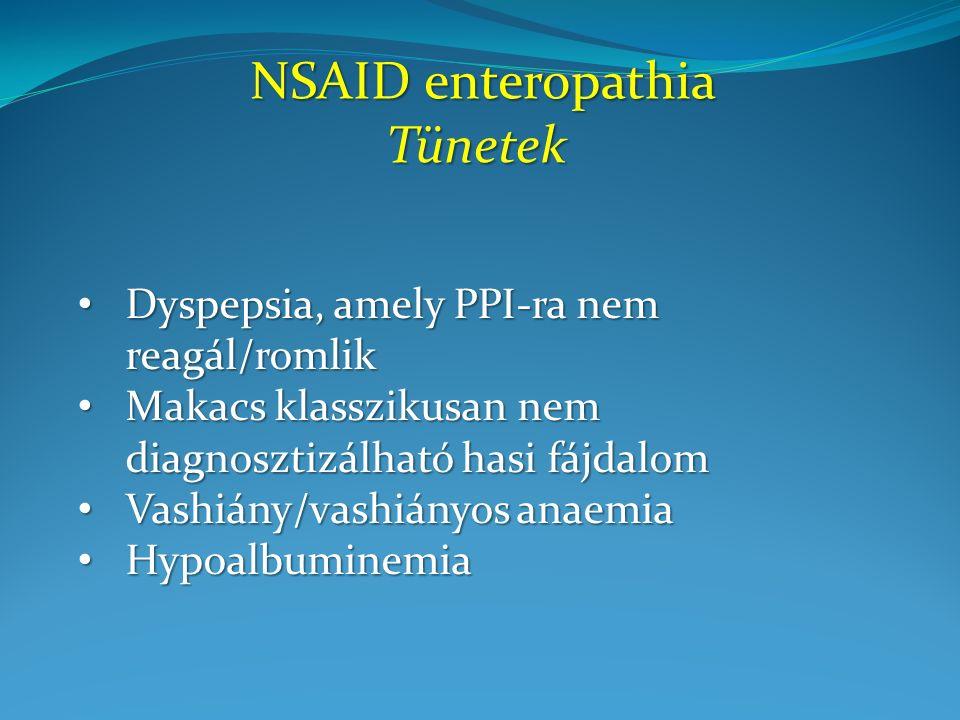 Dyspepsia, amely PPI-ra nem reagál/romlik Dyspepsia, amely PPI-ra nem reagál/romlik Makacs klasszikusan nem diagnosztizálható hasi fájdalom Makacs klasszikusan nem diagnosztizálható hasi fájdalom Vashiány/vashiányos anaemia Vashiány/vashiányos anaemia Hypoalbuminemia Hypoalbuminemia NSAID enteropathia NSAID enteropathiaTünetek