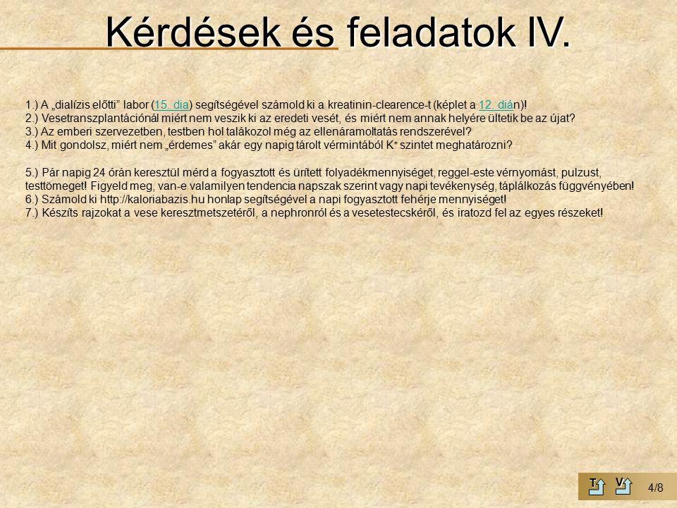 """Kérdések és feladatok IV. 1.) A """"dialízis előtti labor (15."""