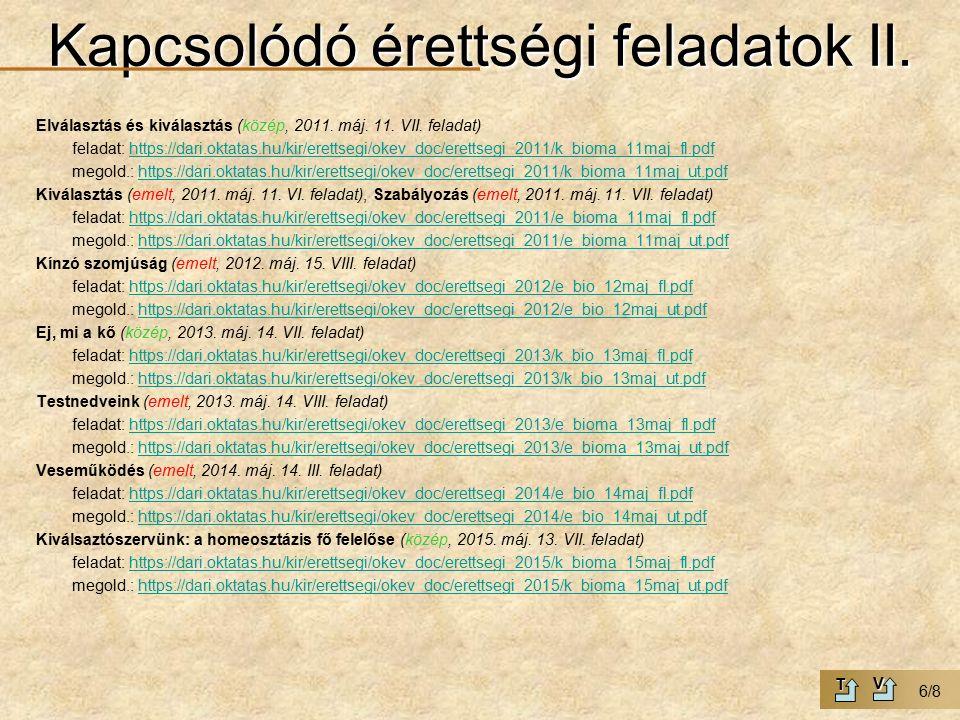 Kapcsolódó érettségi feladatok II. Elválasztás és kiválasztás (közép, 2011.