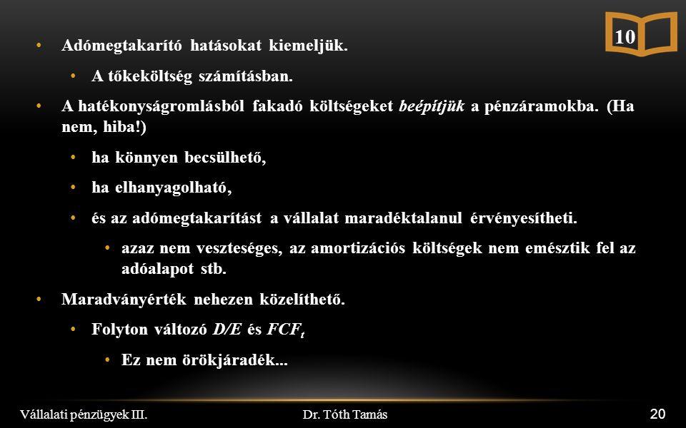 Dr. Tóth Tamás Vállalati pénzügyek III. 20 10 Adómegtakarító hatásokat kiemeljük.
