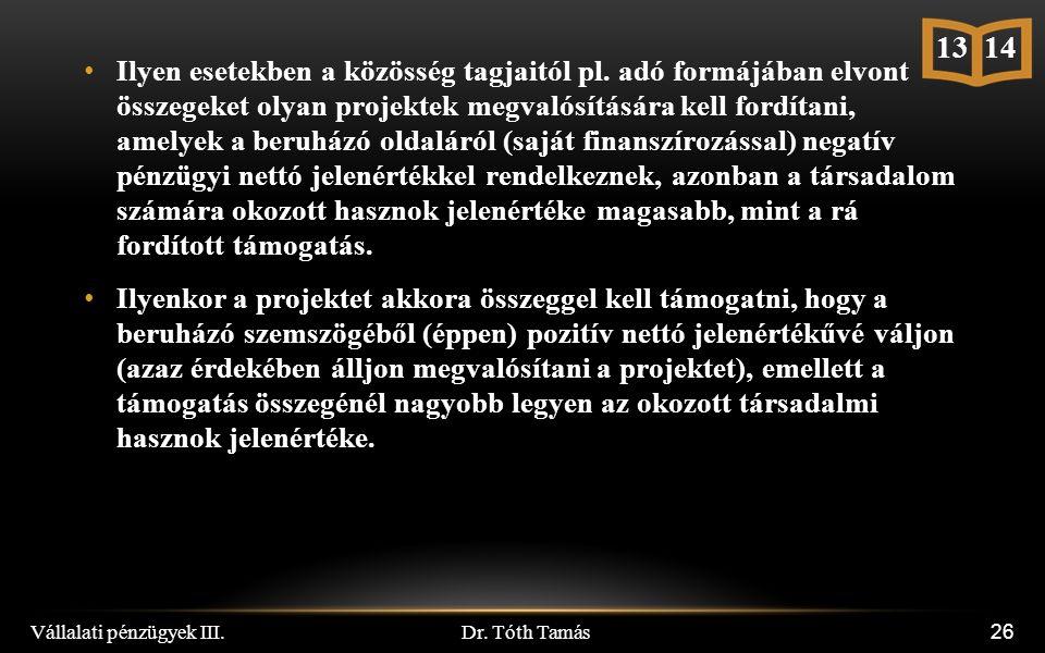 Dr. Tóth Tamás Vállalati pénzügyek III. 26 13 14 Ilyen esetekben a közösség tagjaitól pl.