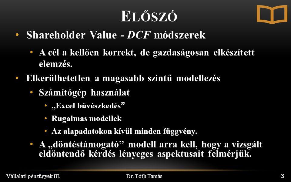 Dr.Tóth Tamás Vállalati pénzügyek III. 14 CFd t az adóssághoz tartozó összes költség.