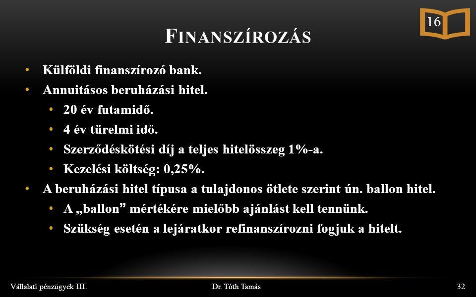Dr. Tóth Tamás Vállalati pénzügyek III.32 Külföldi finanszírozó bank.