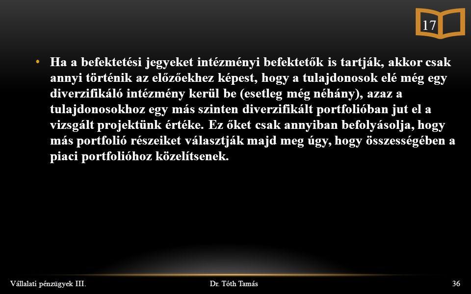 Dr. Tóth Tamás Vállalati pénzügyek III.36 Ha a befektetési jegyeket intézményi befektetők is tartják, akkor csak annyi történik az előzőekhez képest,