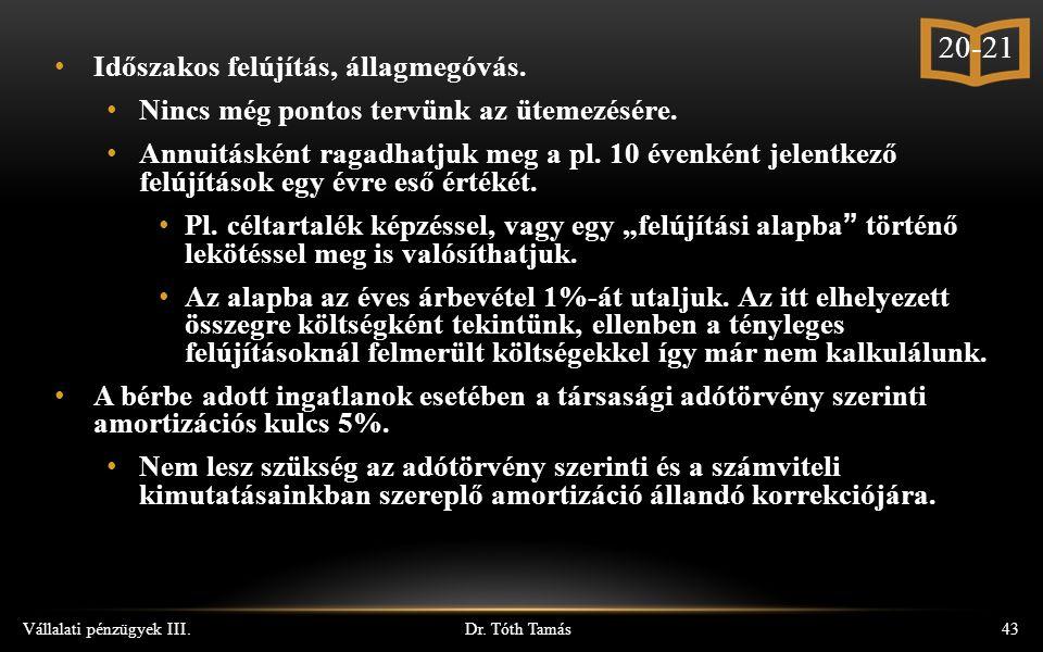 Dr. Tóth Tamás Vállalati pénzügyek III.43 Időszakos felújítás, állagmegóvás.