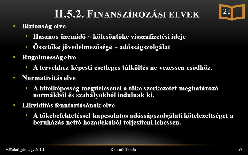 Dr. Tóth Tamás Vállalati pénzügyek III.57 II.5.2.
