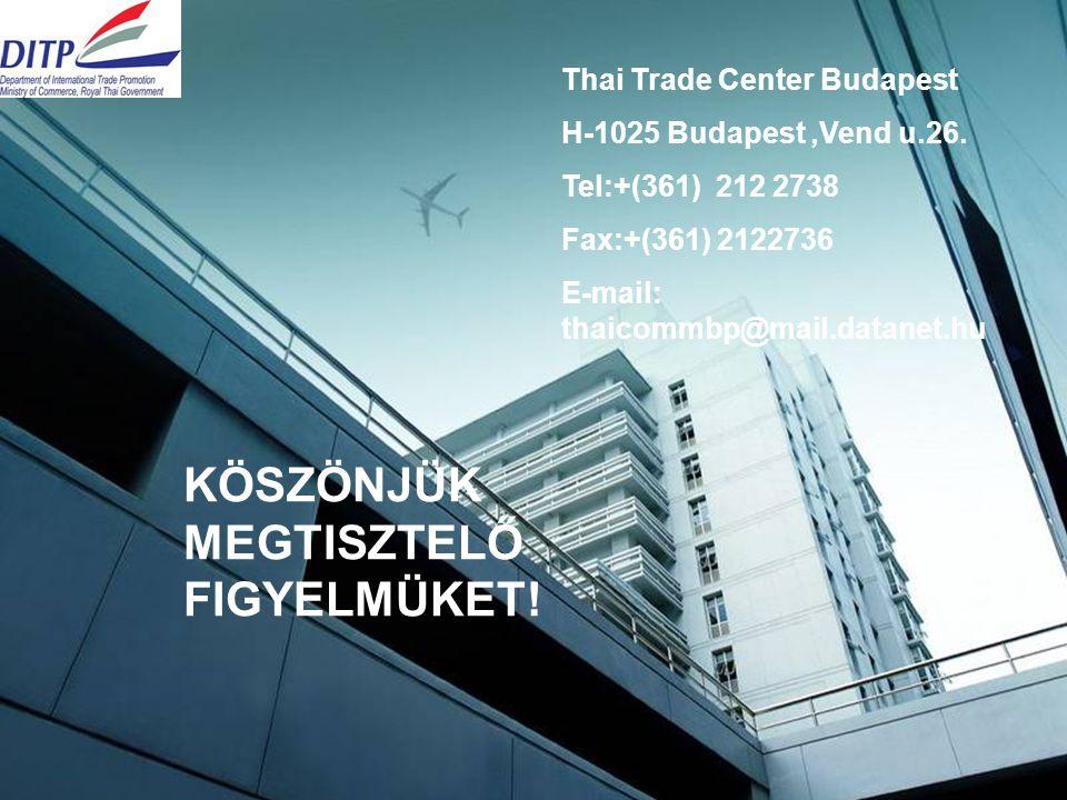 Thai Trade Center Budapest H-1025 Budapest,Vend u.26.