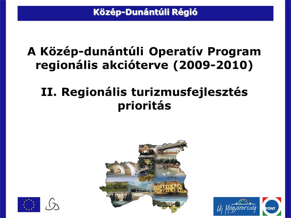 A Közép-dunántúli Operatív Program regionális akcióterve (2009-2010) II.