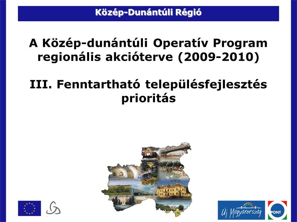 A Közép-dunántúli Operatív Program regionális akcióterve (2009-2010) III.