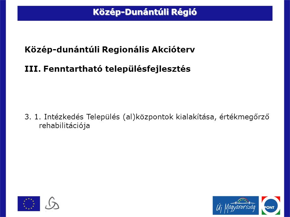 Közép-dunántúli Regionális Akcióterv III. Fenntartható településfejlesztés 3.