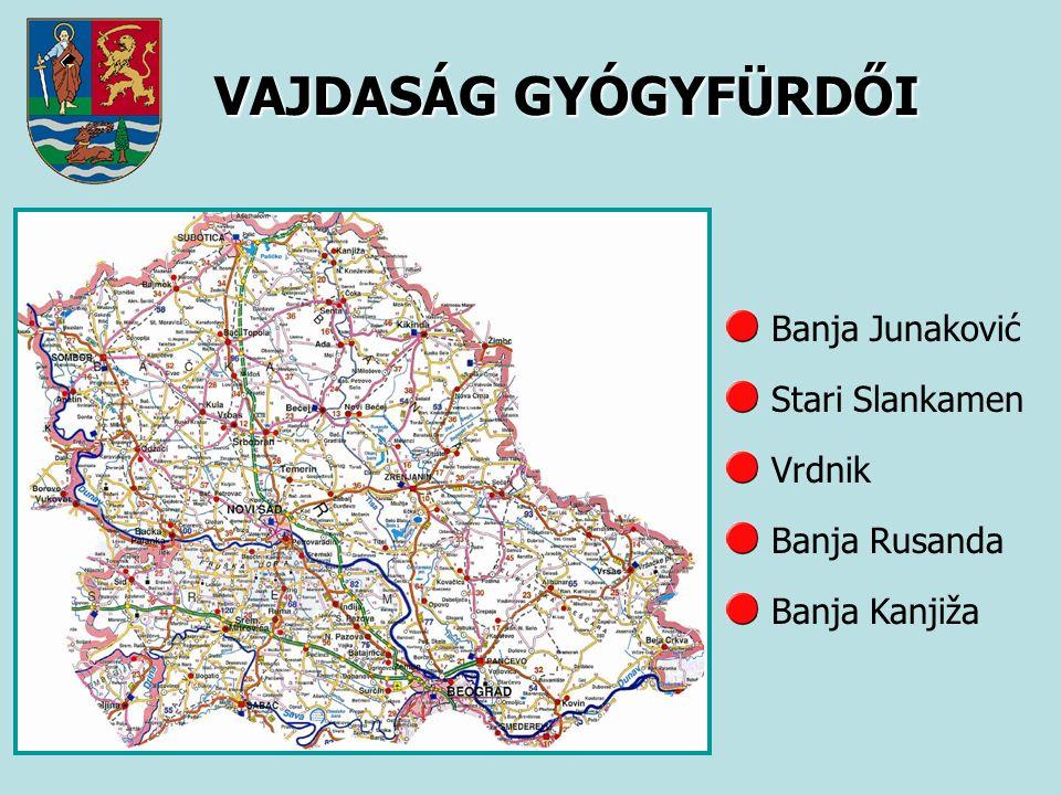 VAJDASÁG GYÓGYFÜRDŐI Banja Junaković Stari Slankamen Vrdnik Banja Rusanda Banja Kanjiža