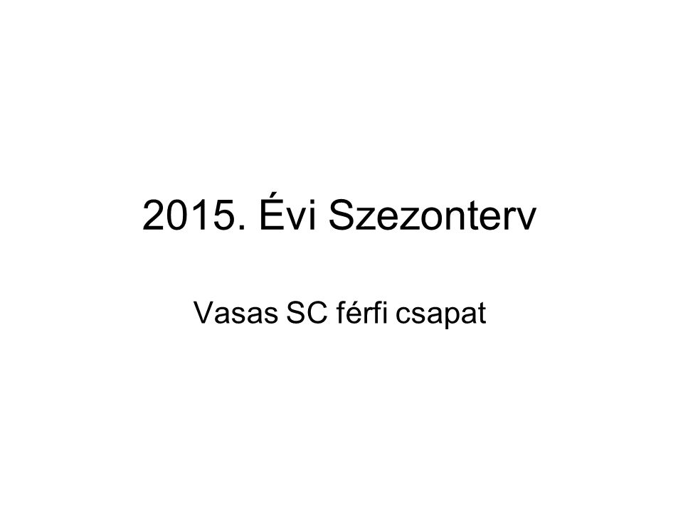 2015. Évi Szezonterv Vasas SC férfi csapat