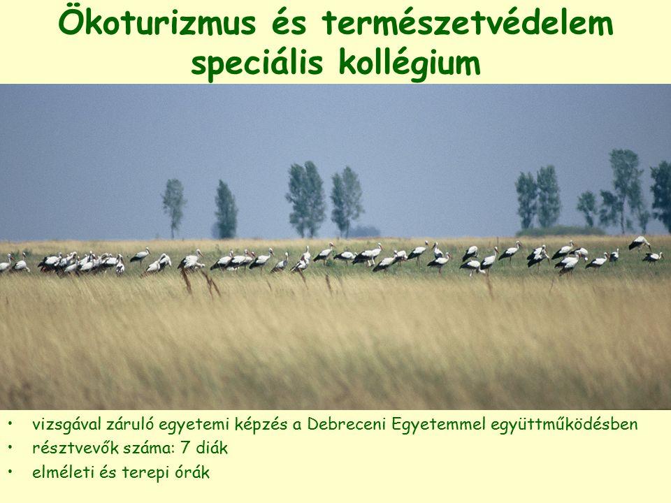 Ökoturizmus és természetvédelem speciális kollégium vizsgával záruló egyetemi képzés a Debreceni Egyetemmel együttműködésben résztvevők száma: 7 diák