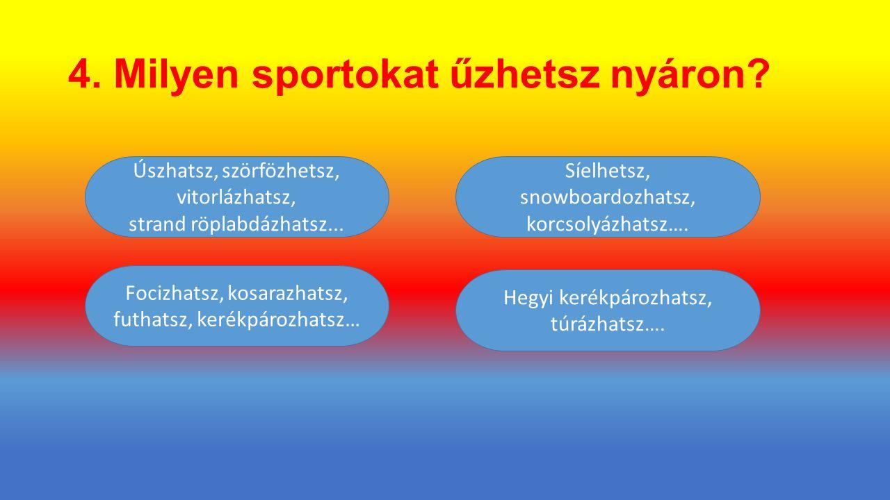 4. Milyen sportokat űzhetsz nyáron.