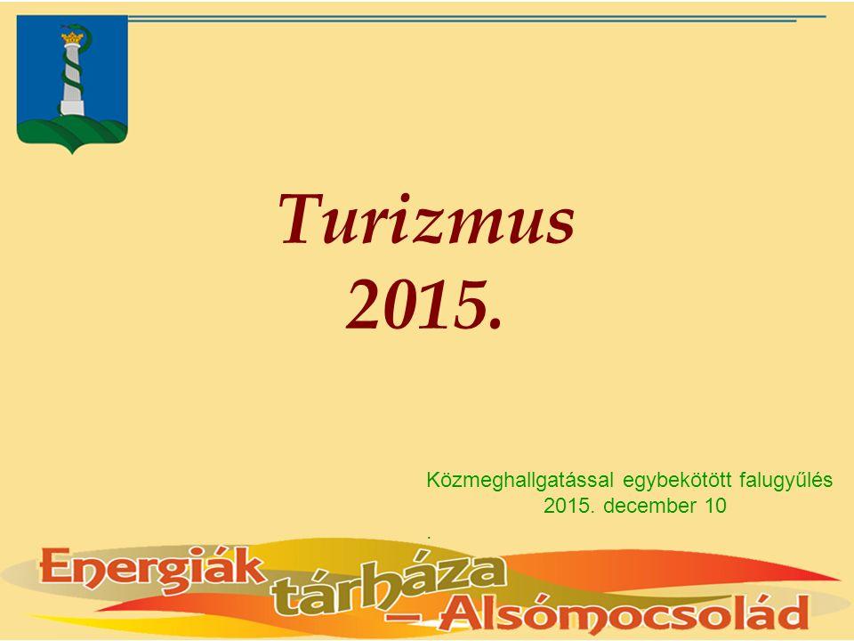 Turizmus 2015. Közmeghallgatással egybekötött falugyűlés 2015. december 10.