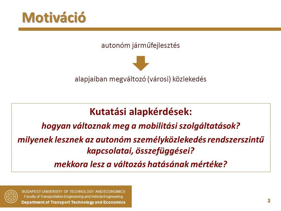 2 Motiváció Kutatási alapkérdések: hogyan változnak meg a mobilitási szolgáltatások.