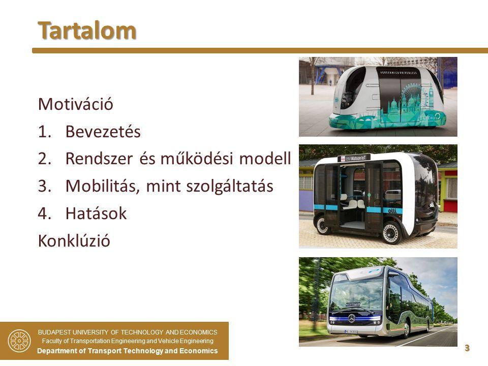 3 Motiváció 1.Bevezetés 2.Rendszer és működési modell 3.Mobilitás, mint szolgáltatás 4.Hatások Konklúzió Tartalom BUDAPEST UNIVERSITY OF TECHNOLOGY AND ECONOMICS Faculty of Transportation Engineering and Vehicle Engineering Department of Transport Technology and Economics