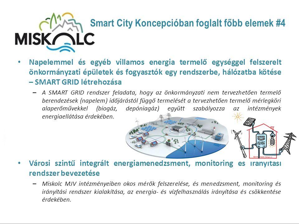 Napelemmel és egyéb villamos energia termelő egységgel felszerelt önkormányzati épületek és fogyasztók egy rendszerbe, hálózatba kötése – SMART GRID létrehozása – A SMART GRID rendszer feladata, hogy az önkormányzati nem tervezhetően termelő berendezések (napelem) időjárástól függő termelését a tervezhetően termelő mérlegköri alaperőművekkel (biogáz, depóniagáz) együtt szabályozza az intézmények energiaellátása érdekében.