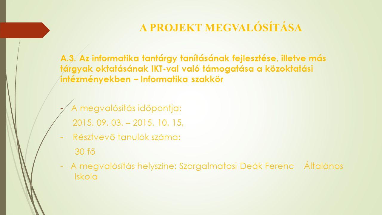 A PROJEKT MEGVALÓSÍTÁSA A.3.