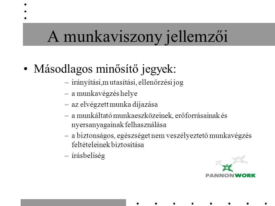 Költségek megtérítése –A munkáltató köteles (pl): munkába járás 39/2010.
