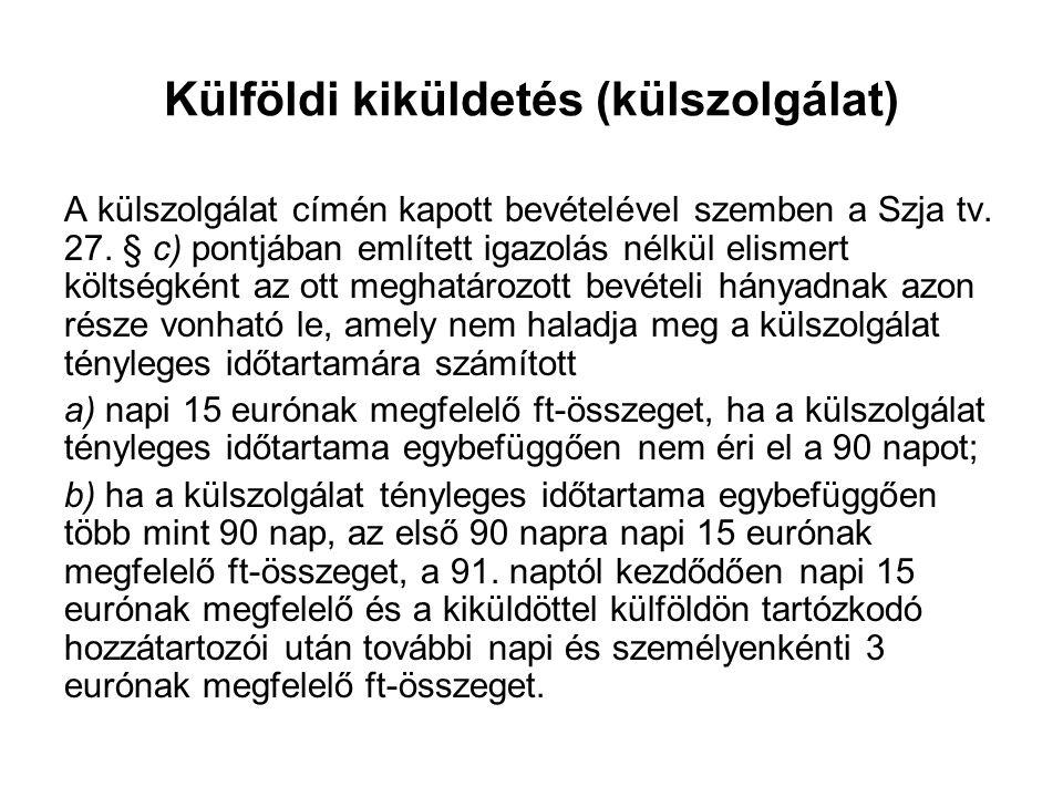 Külföldi kiküldetés (külszolgálat) A külszolgálat címén kapott bevételével szemben a Szja tv.