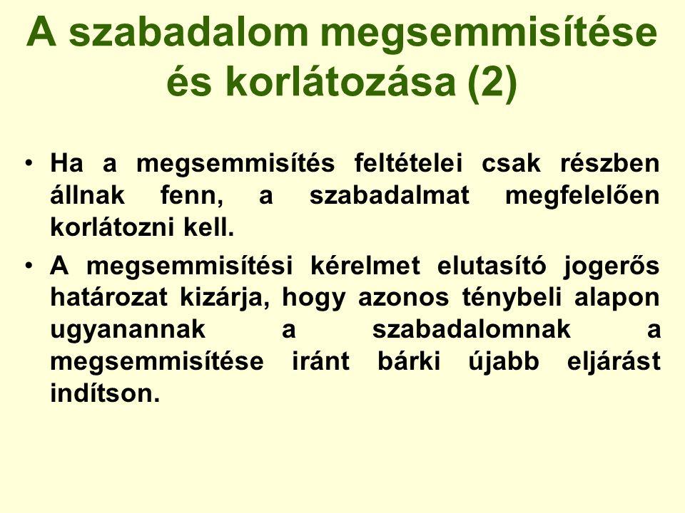 A szabadalom megsemmisítése és korlátozása (2) Ha a megsemmisítés feltételei csak részben állnak fenn, a szabadalmat megfelelően korlátozni kell. A me