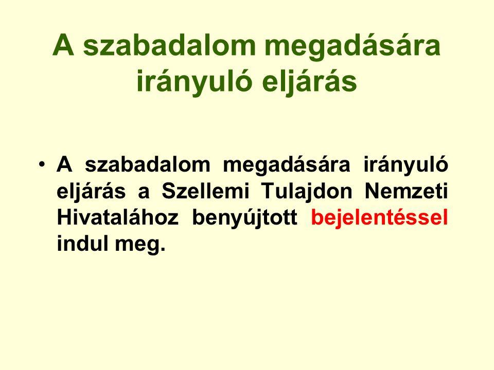 A szabadalom megadására irányuló eljárás A szabadalom megadására irányuló eljárás a Szellemi Tulajdon Nemzeti Hivatalához benyújtott bejelentéssel ind