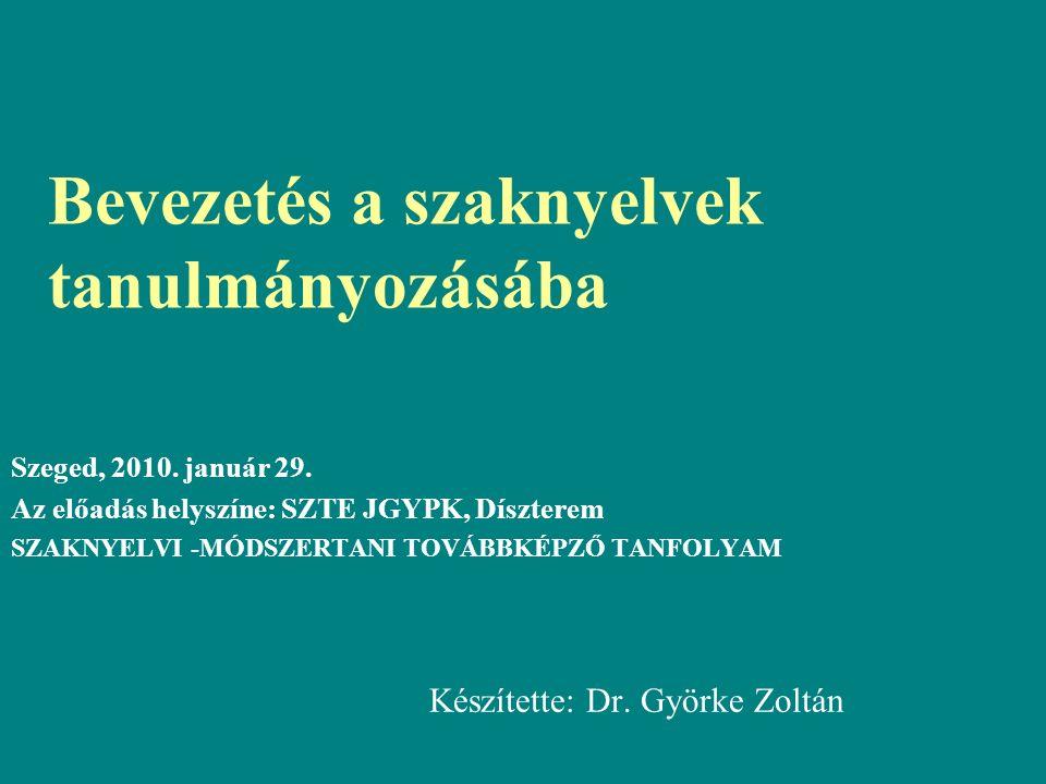 Bevezetés a szaknyelvek tanulmányozásába Szeged, 2010.