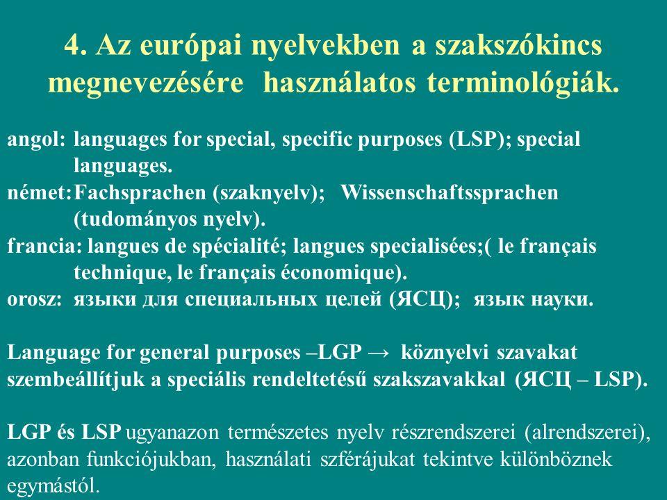 4. Az európai nyelvekben a szakszókincs megnevezésére használatos terminológiák.