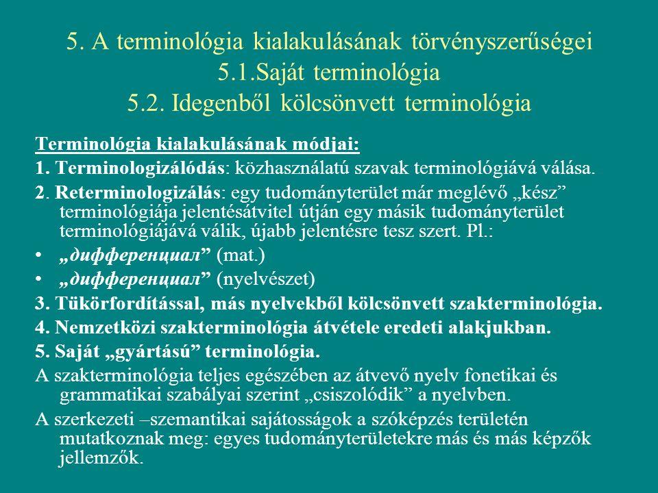 5. A terminológia kialakulásának törvényszerűségei 5.1.Saját terminológia 5.2.