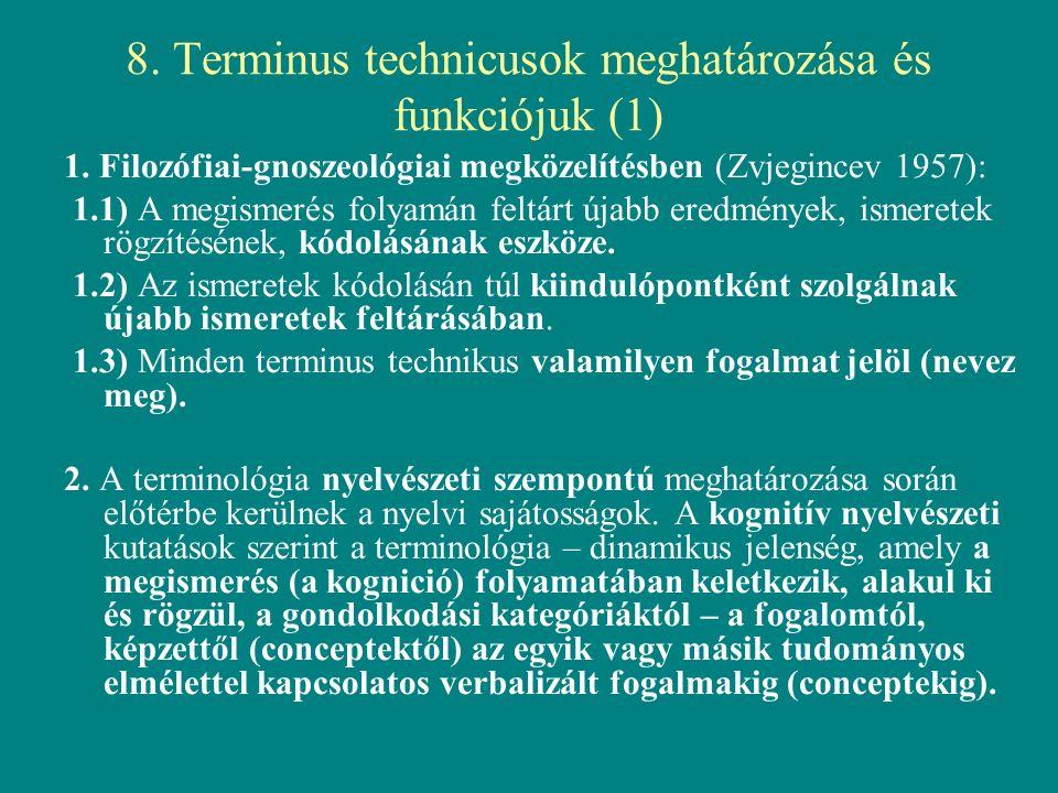 8. Terminus technicusok meghatározása és funkciójuk (1) 1.