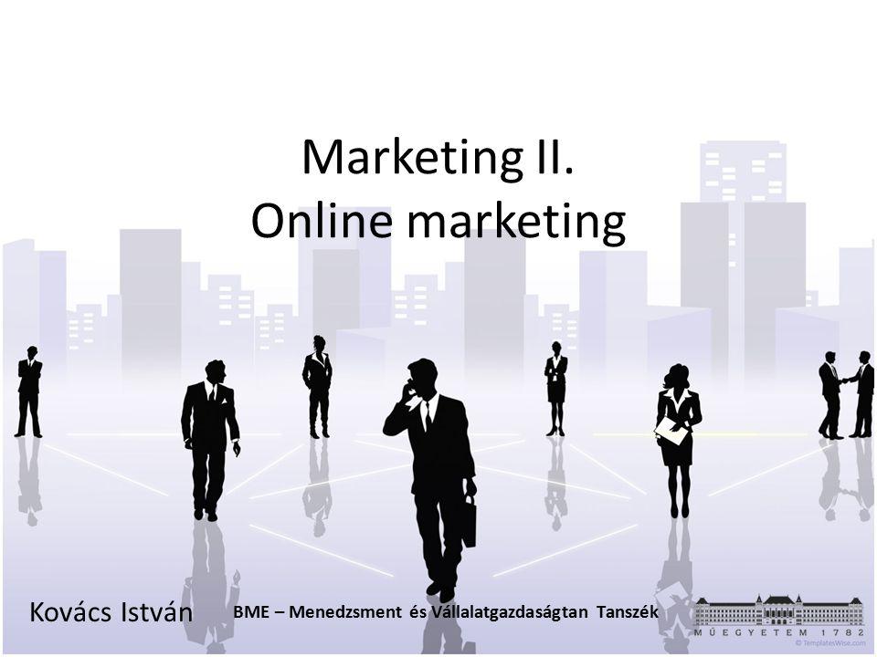 Az előadás felépítése  Az online marketing – Online marketing eszközök  Közösségi marketing  Az online marketing stratégia kérdései 2