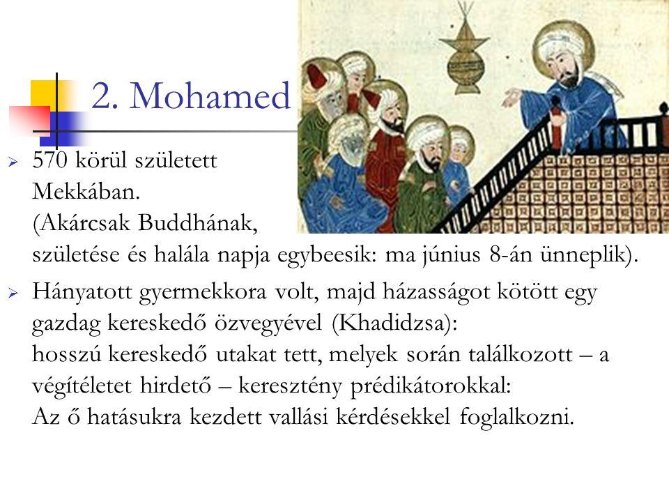 2. Mohamed  570 körül született Mekkában.