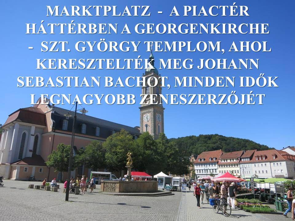 MARKTPLATZ - A PIACTÉR HÁTTÉRBEN A GEORGENKIRCHE - SZT.