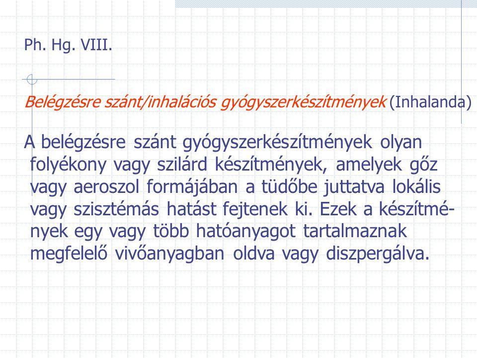 Speciális szórófejek a)Inhalációs b)Rhinológiai c)Fogászati d)Bőrgyógyászati e)Rektális f)Vaginális Kezelésre szolgáló feltétek