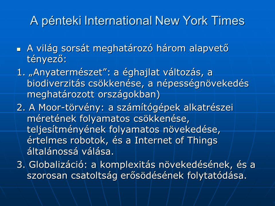 A pénteki International New York Times A világ sorsát meghatározó három alapvető tényező: A világ sorsát meghatározó három alapvető tényező: 1.