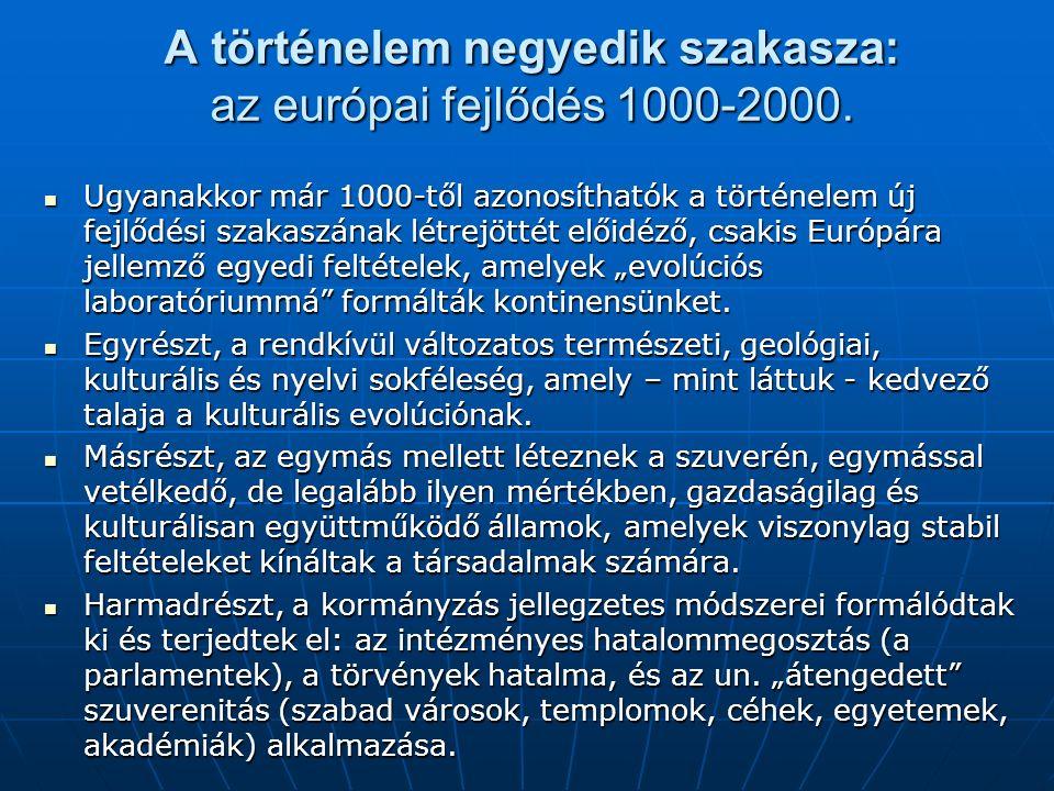 A történelem negyedik szakasza: az európai fejlődés 1000-2000.