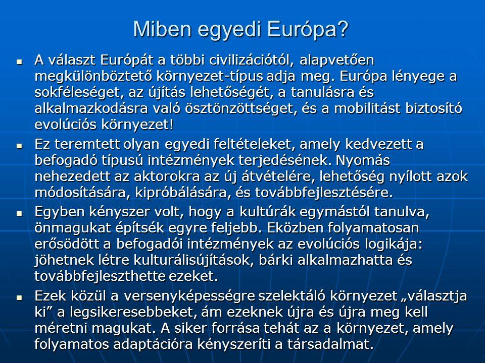 Miben egyedi Európa.