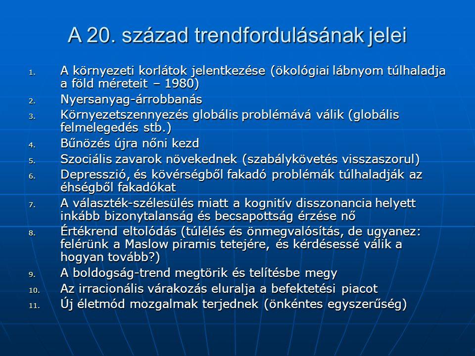 A 20. század trendfordulásának jelei 1.