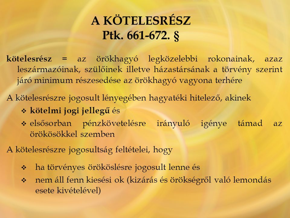 A KÖTELESRÉSZ Ptk.661-672.