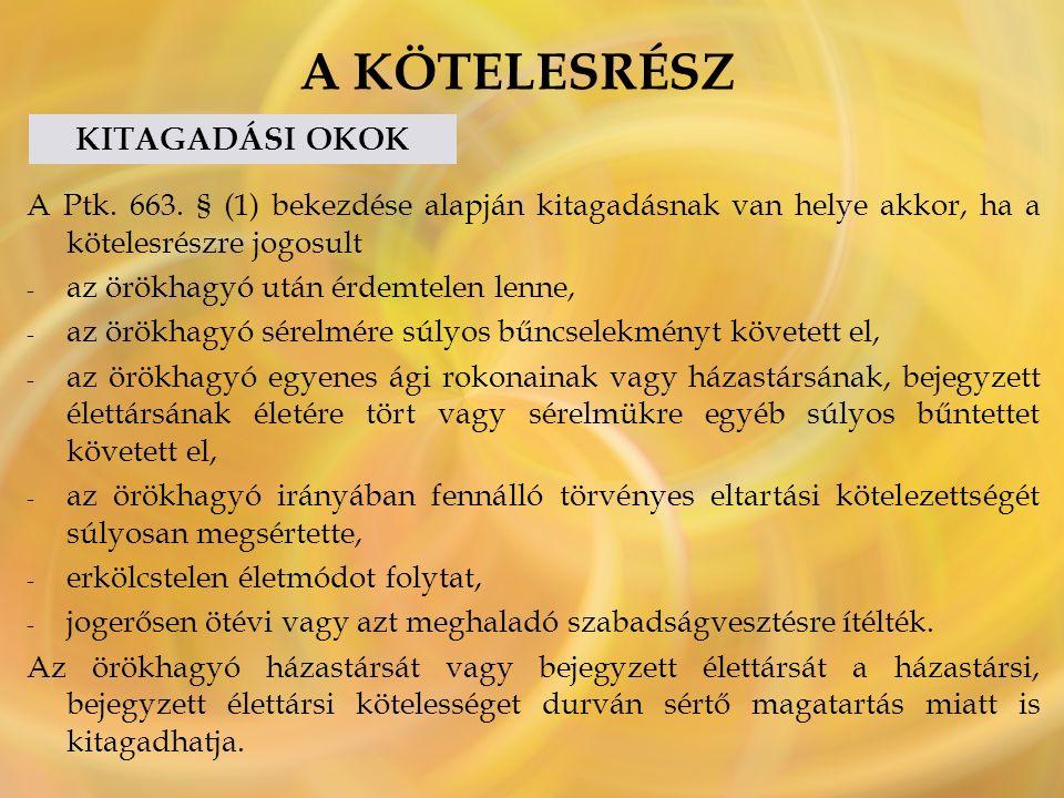 A KÖTELESRÉSZ KITAGADÁSI OKOK A Ptk.663.